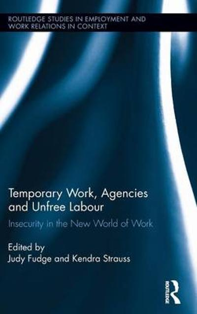 Temporary Work, Agencies and Unfree Labour - Judy Fudge