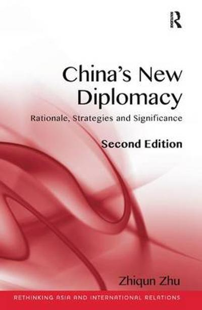 China's New Diplomacy - Zhiqun Zhu