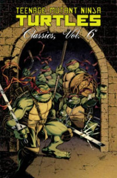 Teenage Mutant Ninja Turtles Classics Volume 6 - Matt Howarth