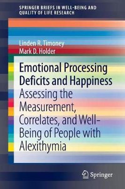 Emotional Processing Deficits and Happiness - Linden R. Timoney
