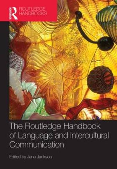 The Routledge Handbook of Language and Intercultural Communication - Jane Jackson