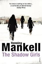 The Shadow Girls - Henning Mankell Ebba Segerberg