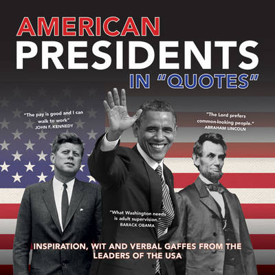 American Presidents in Quotes - Ammonite Press