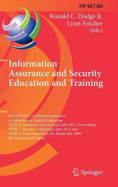 Information Assurance and Security Education and Training - Ronald C. Dodge