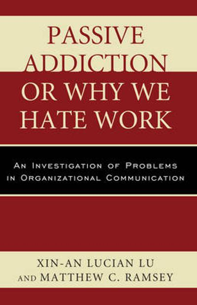 Passive Addiction or Why We Hate Work - Xin-An Lucian Lu