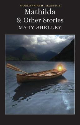 Mathilda and Other Stories - Mary Shelley