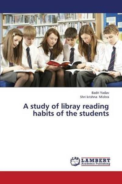 A Study of Libray Reading Habits of the Students - Yadav Badri