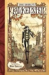 Gris Grimly's Frankenstein - Mary Shelley  Gris Grimly