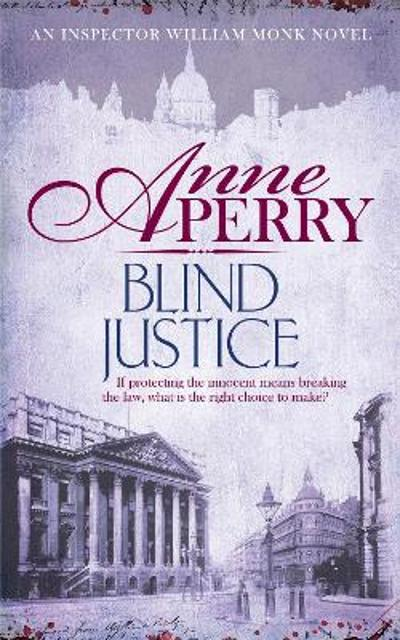 Blind Justice (William Monk Mystery, Book 19) - Anne Perry