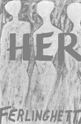Her - Lawrence Ferlinghetti Vincent McHugh