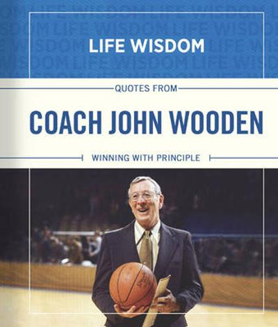 Quotes from Coach John Wooden - Meadow's Edge Group, LLC