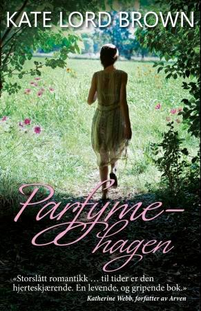 Parfymehagen - Kate Lord Brown