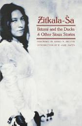 Iktomi and the Ducks and Other Sioux Stories - Zitkala-Sa  Agnes M. Picotte P. Jane Hafen