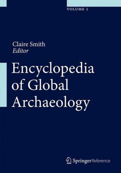 Encyclopedia of Global Archaeology - Claire Smith