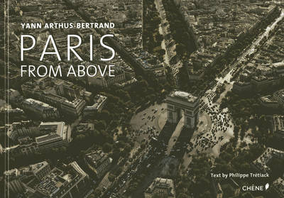 Paris from Above - Yann Arthus-Bertrand