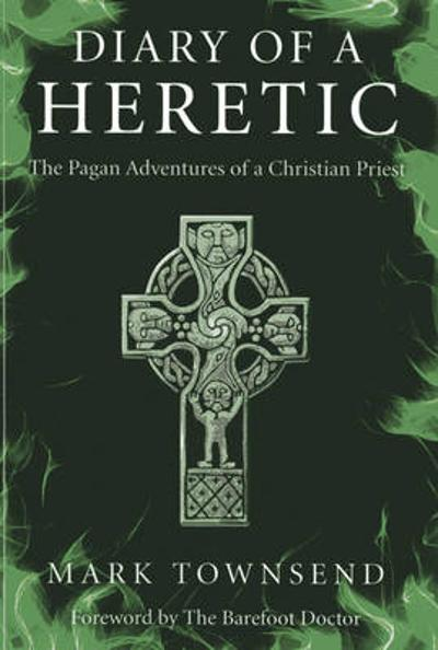 Diary of a Heretic - Mark Townsend