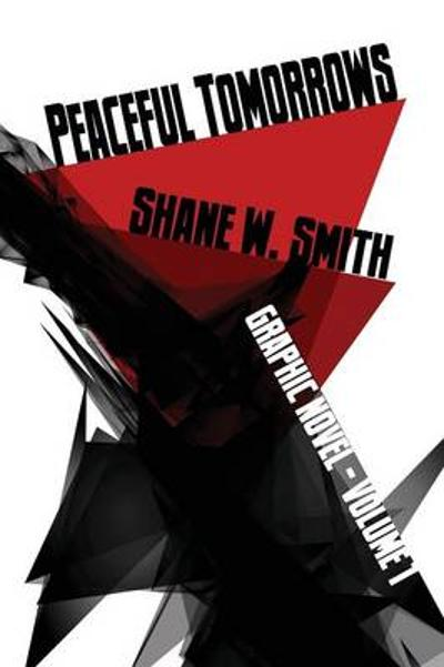 Peaceful Tomorrows, Volume 1, Graphic Novel - Shane W. Smith