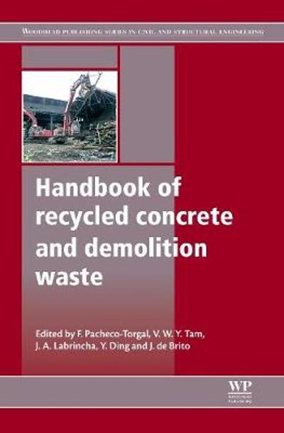Handbook of Recycled Concrete and Demolition Waste - Fernando Pacheco-Torgal
