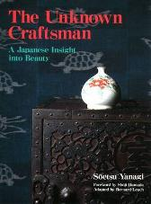 Unknown Craftsman, The: A Japanese Insight Into Beauty - Soetsu Yanagi Bernard Leach