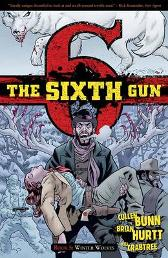 The Sixth Gun Volume 5 - Cullen Bunn Brian Hurtt Bill Crabtree
