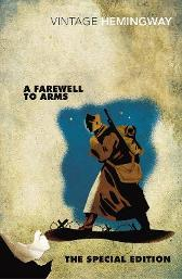 A Farewell to Arms: The Special Edition - Ernest Hemingway