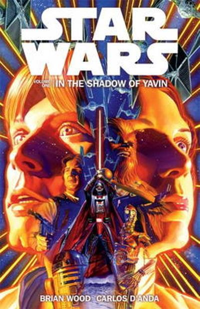 Star Wars Volume 1: in the Shadow of Yavin - Brian Wood