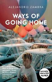 Ways of Going Home - Alejandro Zambra