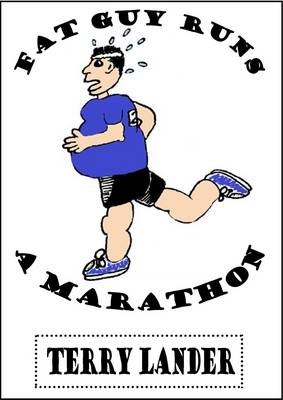 Fat Guy Runs a Marathon - Terry Lander