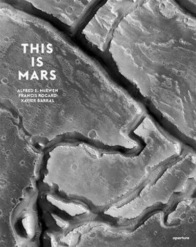This is Mars - Alfred S. McEwen