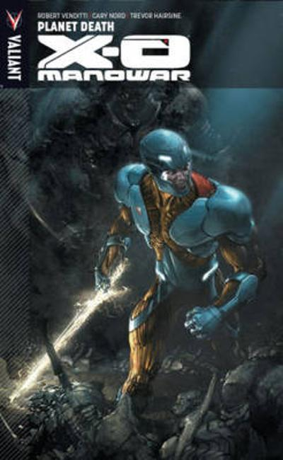 X-O Manowar Volume 3 - Robert Venditti
