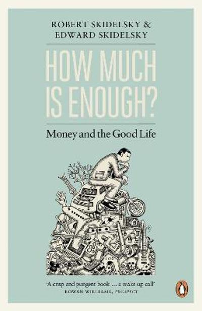 How much is enough? - Edward Skidelsky