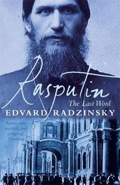Rasputin: The Last Word - Edvard Radzinsky