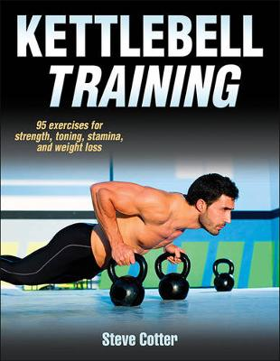 Kettlebell Training - Steve Cotter