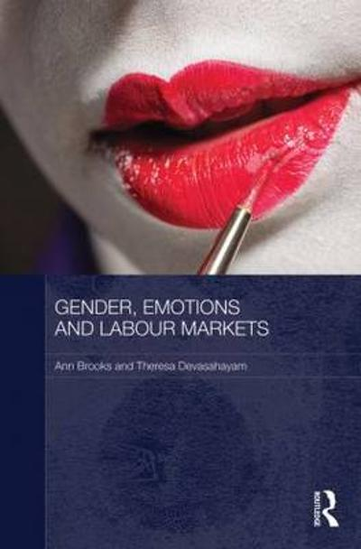 Gender, Emotions and Labour Markets - Asian and Western Perspectives - Ann Brooks