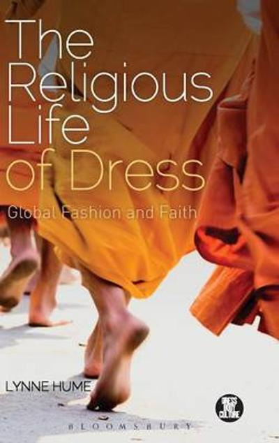 The Religious Life of Dress - Lynne Hume