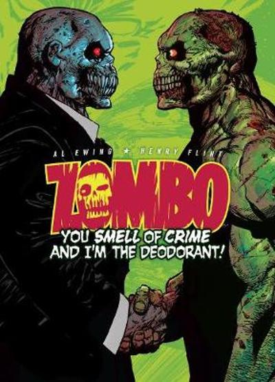 Zombo: You Smell of Crime and I'm the Deodorant! - Al Ewing