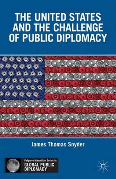 The United States and the Challenge of Public Diplomacy - J. Snyder