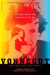 We Are What We Pretend To Be - Kurt Vonnegut