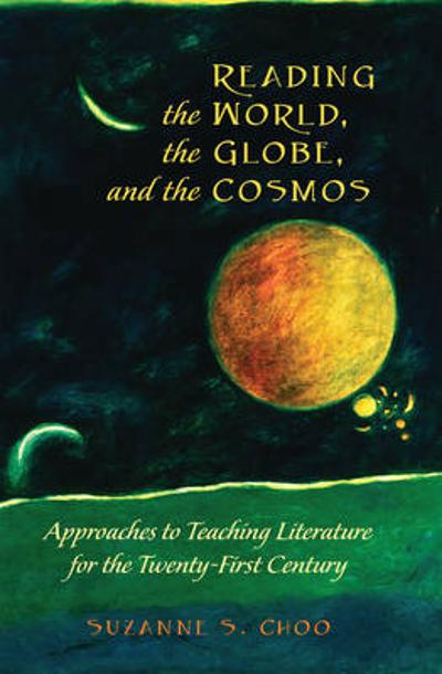 Reading the World, the Globe, and the Cosmos - Suzanne S. Choo