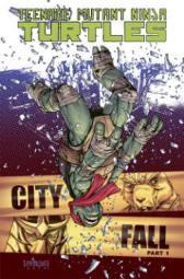 Teenage Mutant Ninja Turtles Volume 6 City Fall Part 1 - Tom Waltz Kevin Eastman Bobby Curnow
