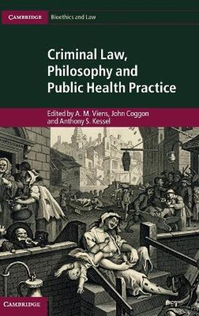 Criminal Law, Philosophy and Public Health Practice - A. M. Viens