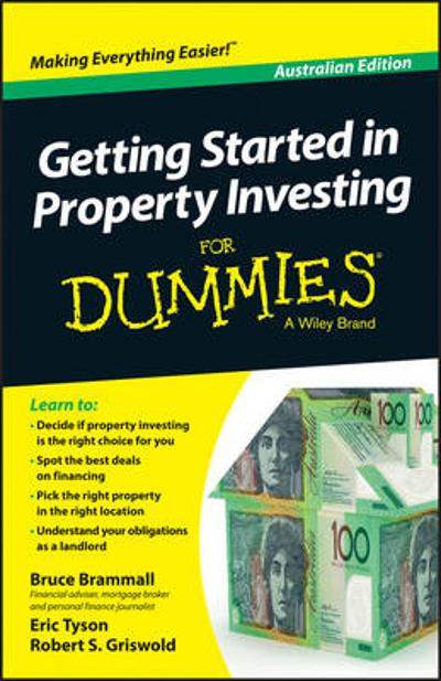 Getting Started in Property Investment For Dummies - Australia - Bruce Brammall