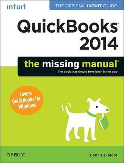 QuickBooks 2014: The Missing Manual - Bonnie Biafore