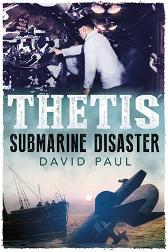 Thetis: Submarine Disaster - David Paul