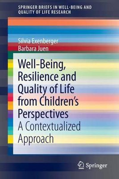 Well-Being, Resilience and Quality of Life from Children's Perspectives - Silvia Exenberger