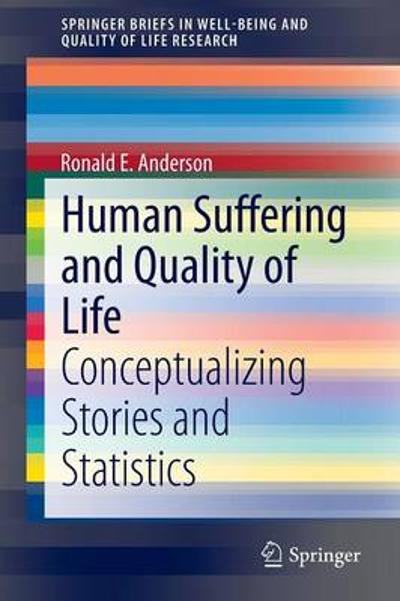 Human Suffering and Quality of Life - Ronald E. Anderson