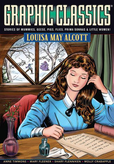 Graphic Classics - Louisa May Alcott