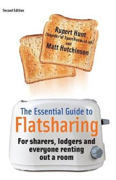 The Essential Guide To Flatsharing - Rupert Hunt