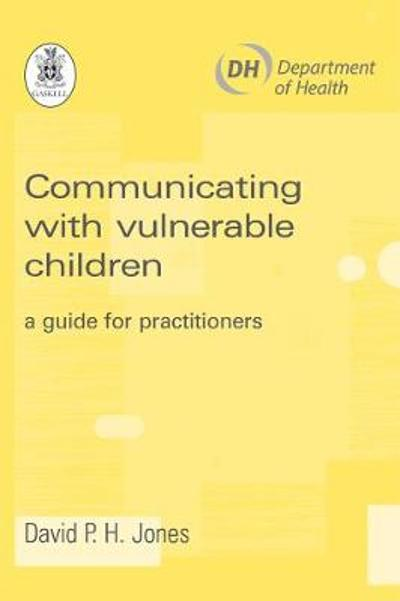 Communicating with Vulnerable Children - David P. H. Jones