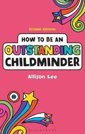 How to be an Outstanding Childminder - Allison Lee